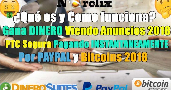 Norclix, ¿Qué es y Como funciona? | La Mejor PTC Pagando por Paypal y Bitcoin 2018