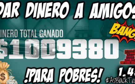 *PARA POBRES* - DAR o REGALAR DINERO a AMIGOS - GTA V 1.45 - 1.000.000$ - (PS4 - XBOX One)