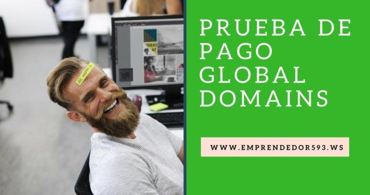 Prueba de Pago con Global Domains International | Ganar dinero en Internet Perú Colombia Mexico