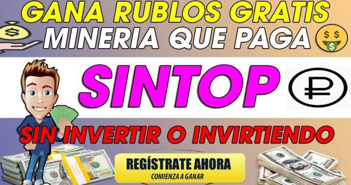 SinTop| GANA RUBLOS GRATIS Sin Invertir y Invirtiendo | Minadora En la Nube | 2018+ [Prueba de pago]