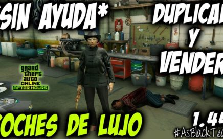 *SOLO* - SIN AYUDA - DUPLICAR Y VENDER COCHES DE LUJO - GTA 5 - ORIGINAL o COPIAS - (PS4 - XBOX One)