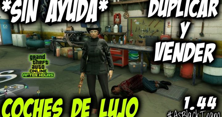 *SOLO* - SIN AYUDA - DUPLICAR Y VENDER COCHES DE LUJO - GTA 5 - ORIGINAL o COPIAS - (PS4 - XBOX One)