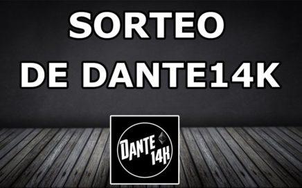 SORTEO DE DANTE14K 2018