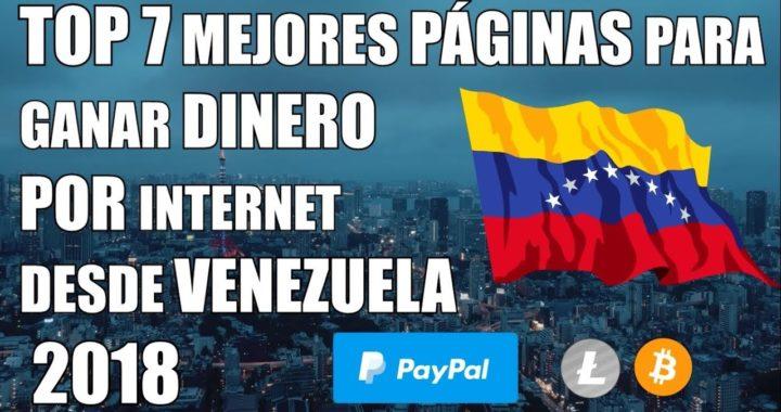 TOP 7 Mejores Paginas Para Ganar Dinero Por Internet En Venezuela 2018 (Paypal, BTC Y Mas) GRATIS