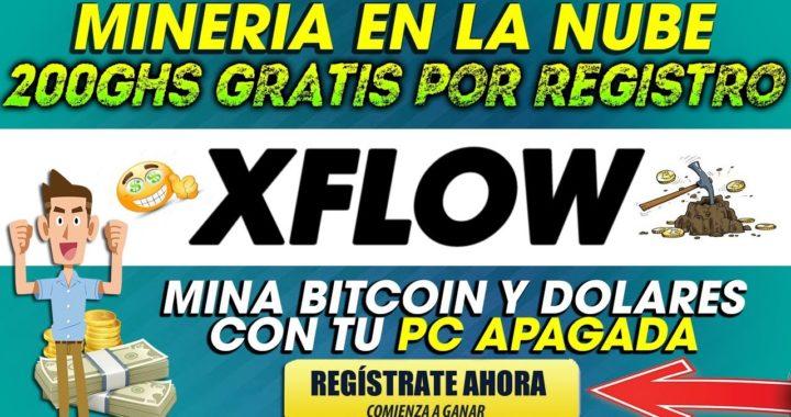 Xflow| Mineria en la nube Gana Dolares  | 200Ghs Gratis por registro Facil y rapido| 2018