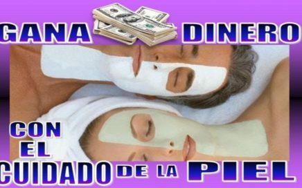16 IDEAS PARA GANAR DINERO CON EL CUIDADO DE LA PIEL