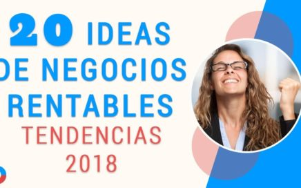 20 ideas de negocios rentables tendencias 2018