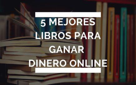 5 Libros Que Te Ayudaran A Ganar Dinero Online