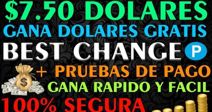 || 7.50 DOLARES || Gana USD Gratis TODOS LOS DIAS con BEST CHANGE + PRUEBAS DE PAGO