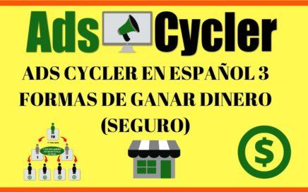 ADS CYCLER EN ESPAÑOL 3 FORMAS DE GANAR DINERO (SEGURO)