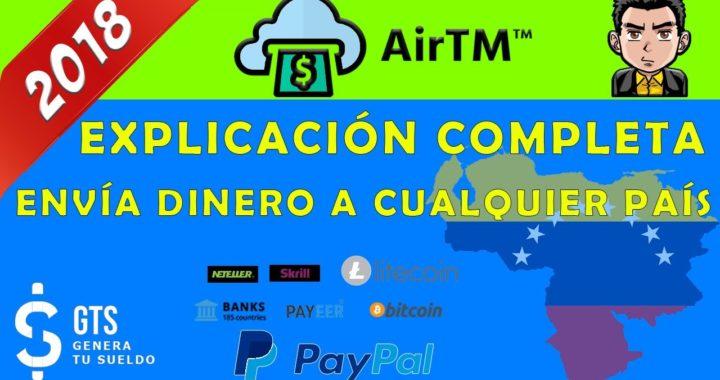 AirTM ¿Qué es y Cómo Funciona? | Pasar Dinero a Paypal | AirTM Venezuela | AirTM 2018