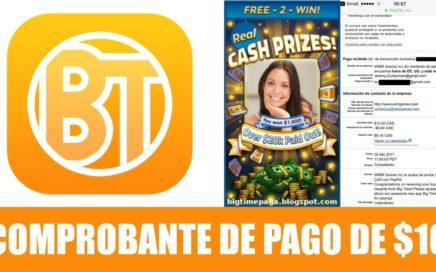 BIG TIME COMPROBANTE DE PAGO $10 - Gana dinero jugando con tu celular [Abril 2017]