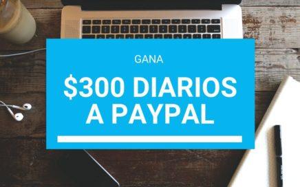 Como ganar $300 diarios a tu cuenta de Paypal en internet 5 de setiembre