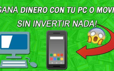 COMO GANAR DINERO CON TU PC O MOVIL SIN INVERTIR NADA - 2018