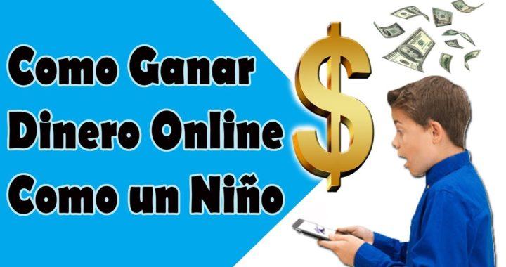 Como Ganar Dinero Online RAPIDO como un niño [2018] SIN INVERTIR y REAL