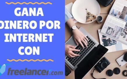 Como Ganar Dinero Por Internet Con Freelancer