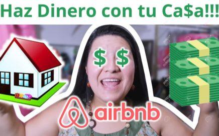 Cómo hacer mucho dinero con tu casa? - AirBNB!