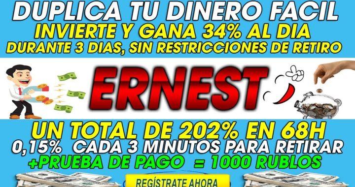 Ernest  Invierte dinero y Gana 34% Mas al dia Sin restricciones de retiro + [Prueba de Pago=1000 Rb]