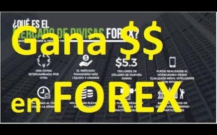 Ganar con FOREX - Gana dinero desde casa - Se libre financieramente