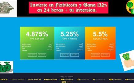 NO INVIERTAN (ESTADO DE ESPERA) GANA INVIRTIENDO EN FIXBITCOIN 132%
