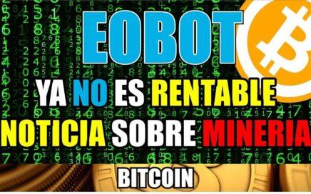 Noticia de Eobot | Ya no es rentable | Mineria de Bitcoin | JGUMoney