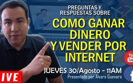 Preguntas y Respuestas sobre como vender y ganar dinero por Internet