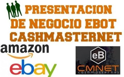 Presentacion de Negocio eBot - Cashmasternet 2018 - Gana Dinero por Internet