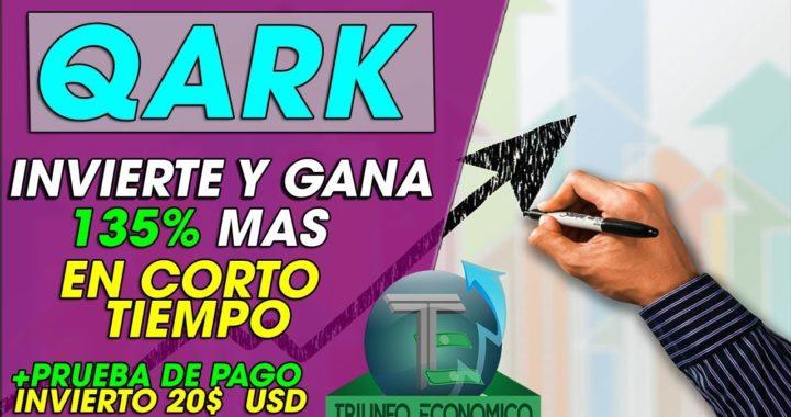 QARK  INVIERTE Y GANA MAS DINERO   135% DE BENEFICIO EN CORTO TIEMPO +(ESTAFA NO PAGO)