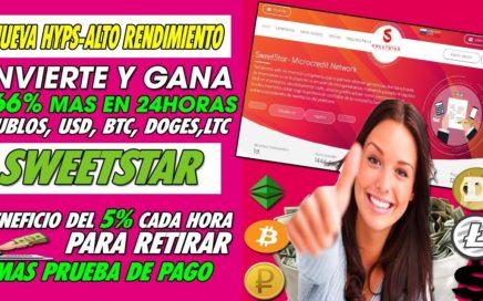 SWEETSTAR| INVIERTE Y GANA HASTA UN 166% EN 24 HORA| MULTIPLES PLANES| 5% CADA HORA + PRUEBA DE PAGO