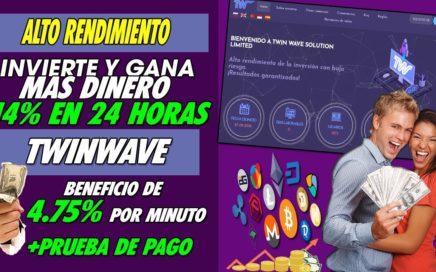 TWINWAVE| INVIERTE Y GANA UN 114% EN 24HORAS| BENEFICIO DE 4,8% x HORA + PRUEBA DE PAGO