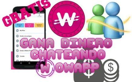 WowApp en Español 2018 - Gana Dinero Chateando Jugando Gratis