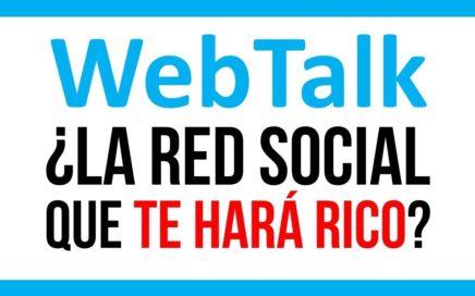 WEBTALK. ¿La Red Social Que TE HARÁ RICO? ¿Ganarás Mucho Dinero Cada Mes y De Por Vida?