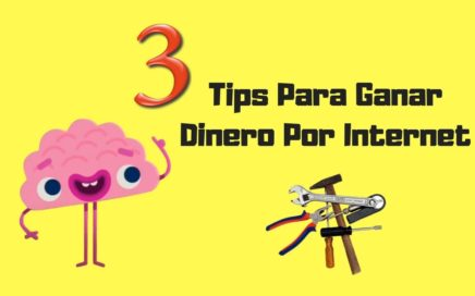 3 TIPS PARA GANAR DINERO POR INTERNET 2019 | sin esto fracasaras en Internet |