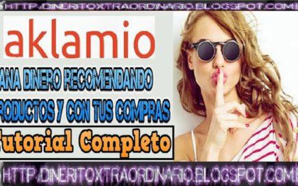 AKLAMIO: GANA DINERO CON TUS COMPRAS Y RECOMENDACIONES | TUTORIAL COMPLETO | .