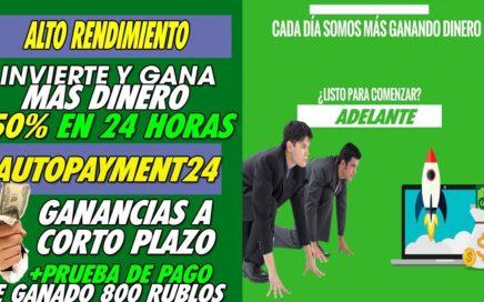 AUTOPAYMENT| INVIERTE Y GANA 150% MAS EN 24HORA | 2da PRUEBA DE PAGO | GANO MAS DE 800RUBLOS
