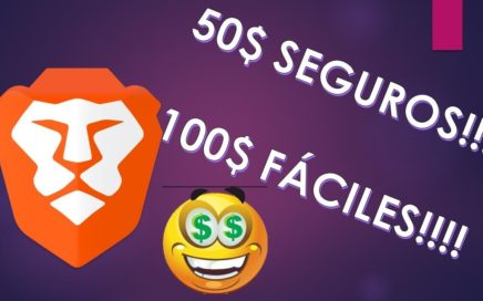 BRAVE: Paga a creadores de contenido. Gana 50$ seguros o 100$ fáciles en un mes