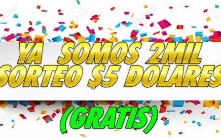 CELEBRAMOS LOS 2MIl SUSCRIPTORES CON SORTEO DE   $5 DOLARES DE  GRATIS