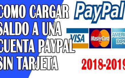 Como Cargar Saldo a una Cuenta de PayPal Sin Tarjeta de Crédito   Fácil y Funcional   2018