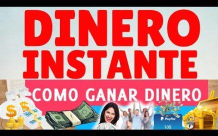 Como Ganar DINERO AL  INSTANTE (DINERO INSTANTE TM) MEJORES FORMAS PARA GANAR DINERO POR INTERNET