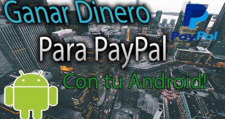 Como ganar DINERO con Android para PayPal fácilmente D: