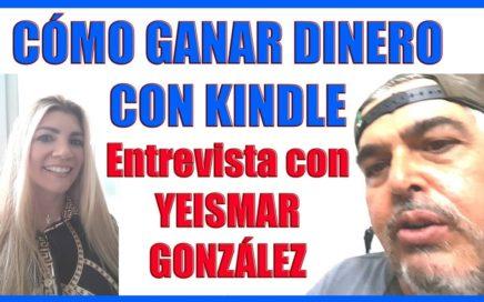 Cómo ganar dinero con Kindle de Amazon - Entrevista con Yeismar González
