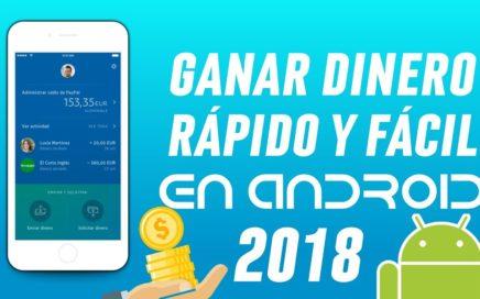 CÓMO GANAR DINERO FÁCIL Y RÁPIDO EN ANDROID 2018