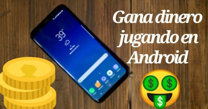 Cómo ganar dinero jugando en android