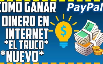 Como Ganar Dinero Para  Paypal  | Nuevo Truco Dinero EN INTERNET 2018