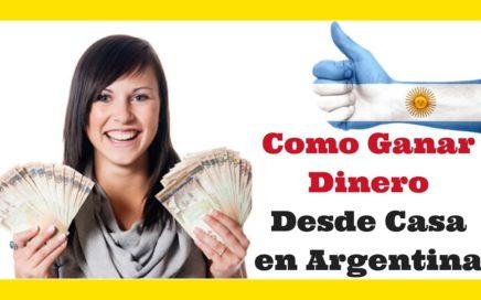 Como Ganar Dinero por Internet en Argentina 2018