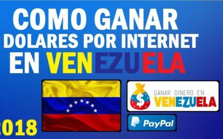 Como GANAR DOLARES Por Internet EN VENEZUELA 2018