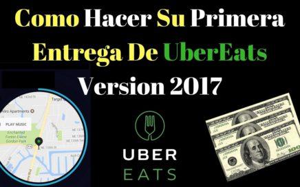 Como Hacer Su Primera Entrega De UberEats Version 2017 - Como Ganar Dinero UberEats