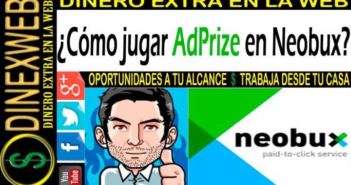 Como jugar adprize en Neobux | DINERO EXTRA EN LA WEB