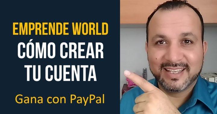 Como Registrarme en EmprendeWorld | Como Crear mi Cuenta y Ganar Dinero Para PayPal Tutorial 2019