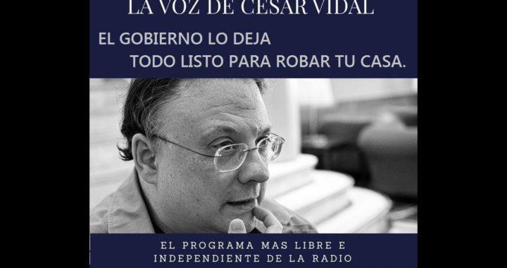 EL GOBIERNO LO DEJA TODO LISTO PARA ROBAR TU CASA
